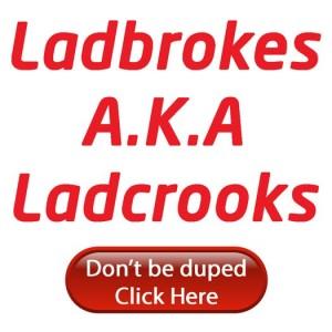 Ladbrokes are Ladcrooks
